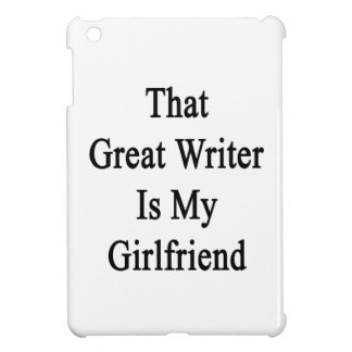 That Great Writer Is My Girlfriend iPad Mini Covers