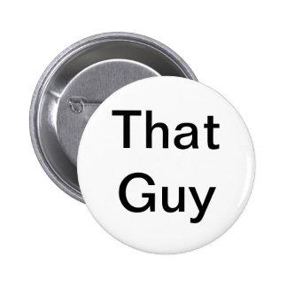 That Guy Round Button
