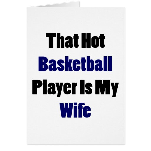 That Hot Basketball Player Is My Wife Card