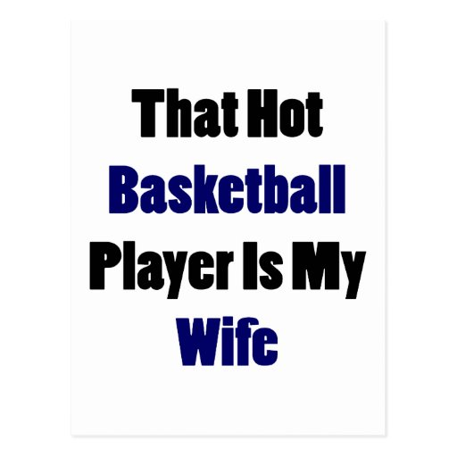 That Hot Basketball Player Is My Wife Postcard