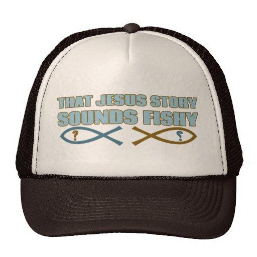 That Jesus Story Sounds Fishy Trucker Hats
