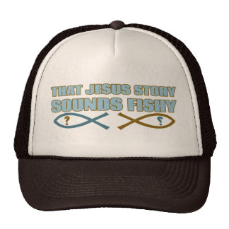 That Jesus Story Sounds Fishy Trucker Hats