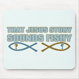 That Jesus Story Sounds Fishy Mousepad