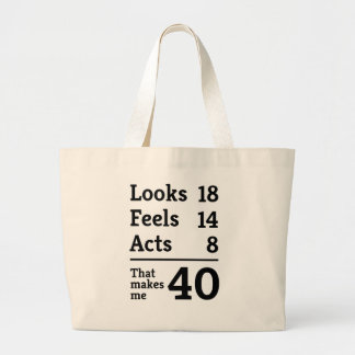 That Makes Me 40 Large Tote Bag