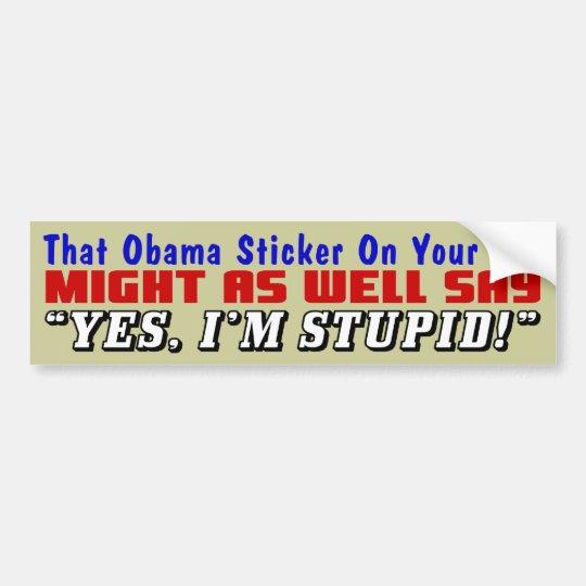 That Obama Sticker! Bumper Sticker