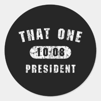 That One 10-08 President Barack Obama 4 Prez Round Sticker