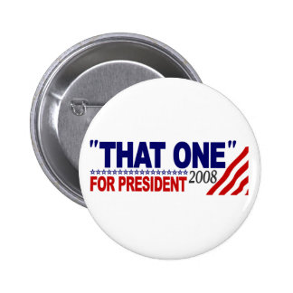 """That One"" For President (Obama McCain Debate) 6 Cm Round Badge"