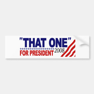 """That One"" For President (Obama McCain Debate) Bumper Sticker"