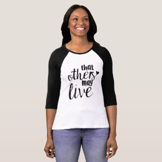 That Others May Live baseball tee