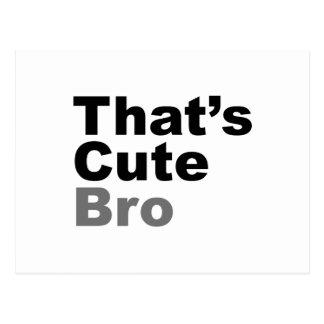 That's Cute Bro Postcard
