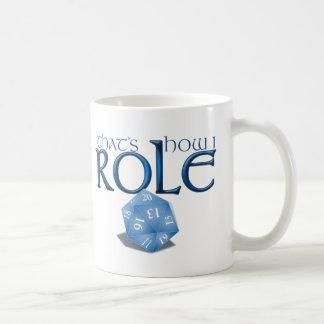 That s How I ROLE Mug