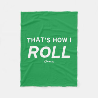 That's How I Roll Fleece Blanket