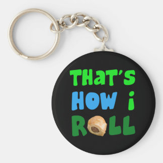 That s How I Roll Key Chains