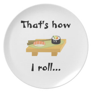 That s how I roll sushi plate
