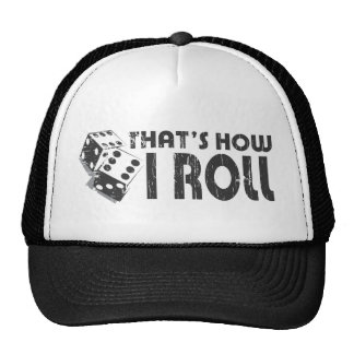 That s How I Roll Trucker Hat
