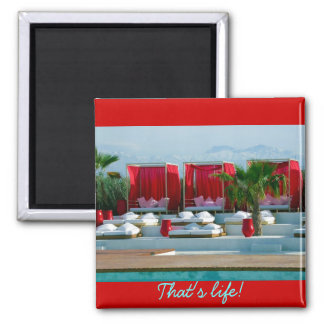 That s life Morocco luxury poolside Magnet