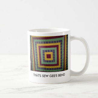 THAT S SEW GEE S BEND COFFEE MUGS