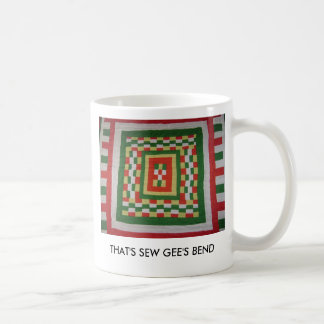 THAT S SEW GEE S BEND MUG
