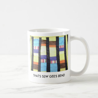 THAT S SEW GEE S BEND COFFEE MUG