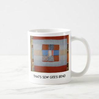 THAT S SEW GEE S BEND MUGS