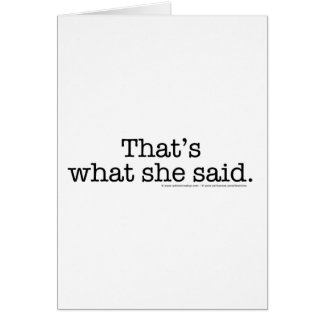 That s what she said greeting cards
