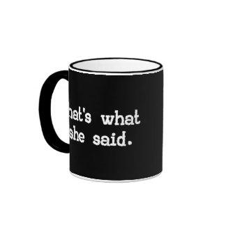 THAT S WHAT SHE SAID Coffee Mug Coffee Mugs