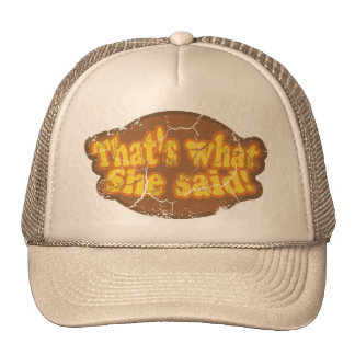 That s What She Said Hat