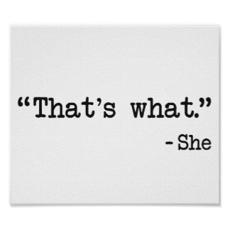 That s What She Said Quote Poster