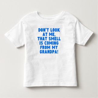 That Smell Is Coming From Grandpa Toddler T-Shirt