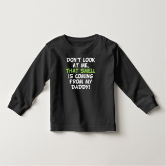 That Smell Is Coming From My Daddy Tshirt