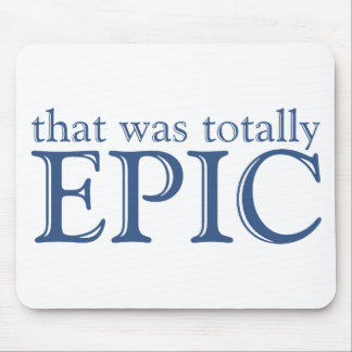 That Was Totally Epic Mouse Pad