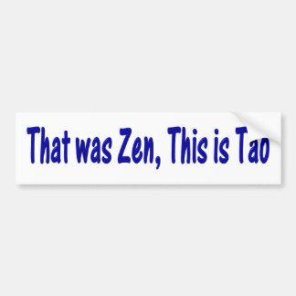 That Was Zen This Is Now Bumper Sticker