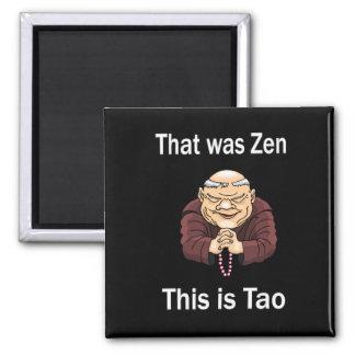 That Was Zen, This Is Tao Magnet