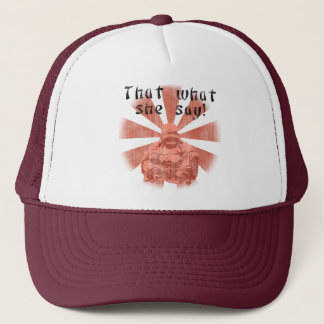 That What She Say! Trucker Hat