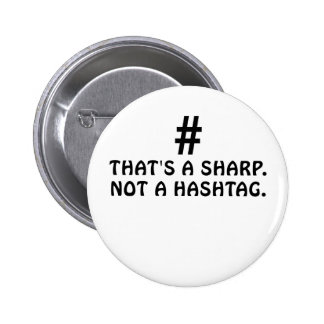 Thats a Sharp Not a Hashtag 6 Cm Round Badge