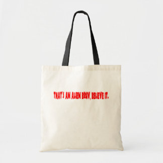 That's an alien bruv, believe it. tote bag