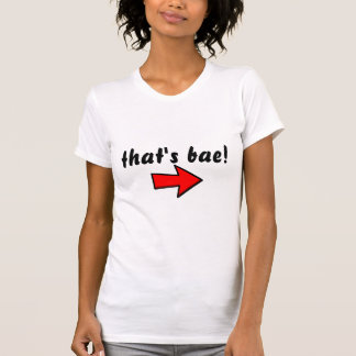 """that's bae"" LADIES T-SHIRT"