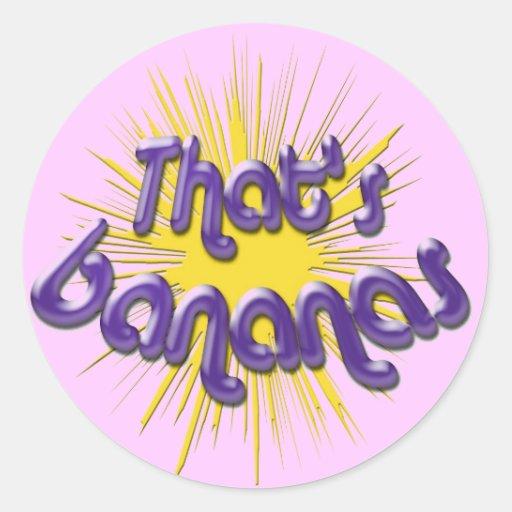 Thats bananas round sticker