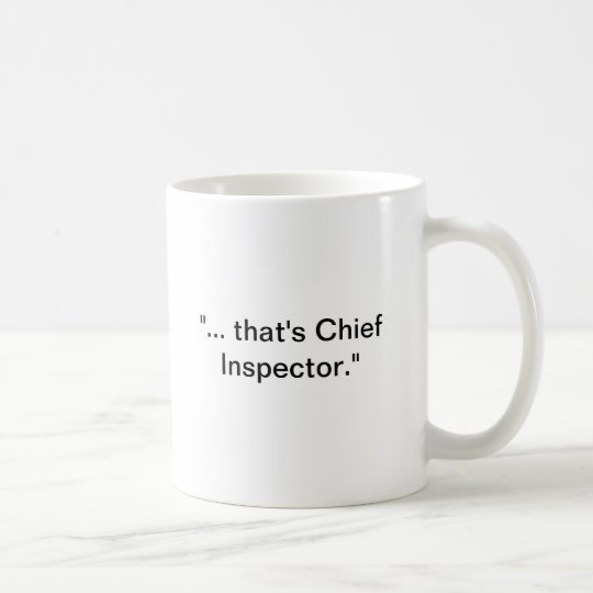 Thats Chief Inspector Coffee Mug