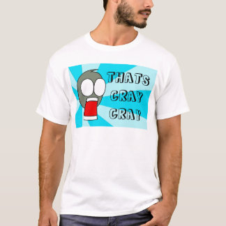 THATS CRAY CRAY-blue T-Shirt