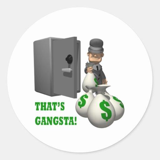 Thats Gangsta Round Stickers