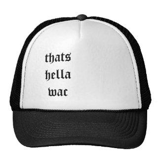 thats hella wac trucker hat