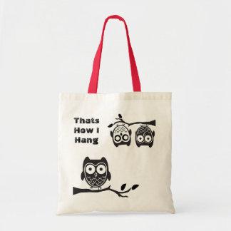 Thats How I Hang Tote Bag
