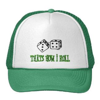 THATS HOW I ROLL HATS