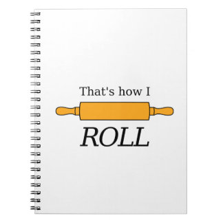 That's How I Roll - Baking Pun Notebook