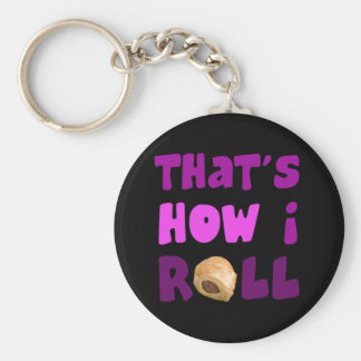 That's How I Roll Basic Round Button Key Ring