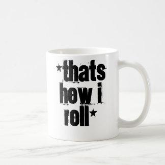 *Thats how I roll* Basic White Mug