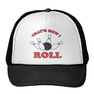 Thats how I roll bowling pins and ball Cap