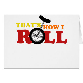 Thats how I roll Greeting Card
