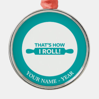 That's How I Roll Christmas Ornament